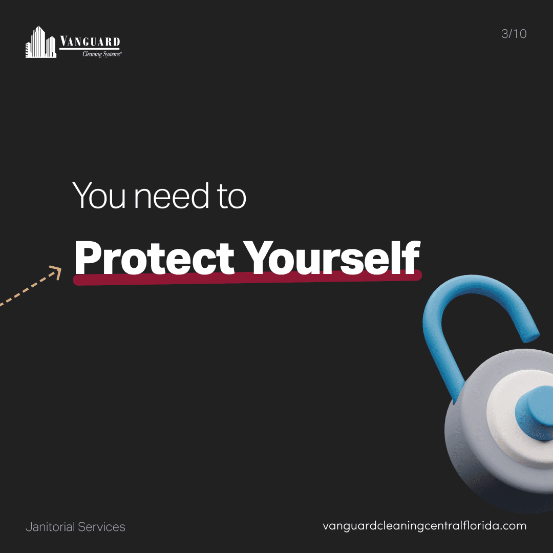 You need to protect yourself