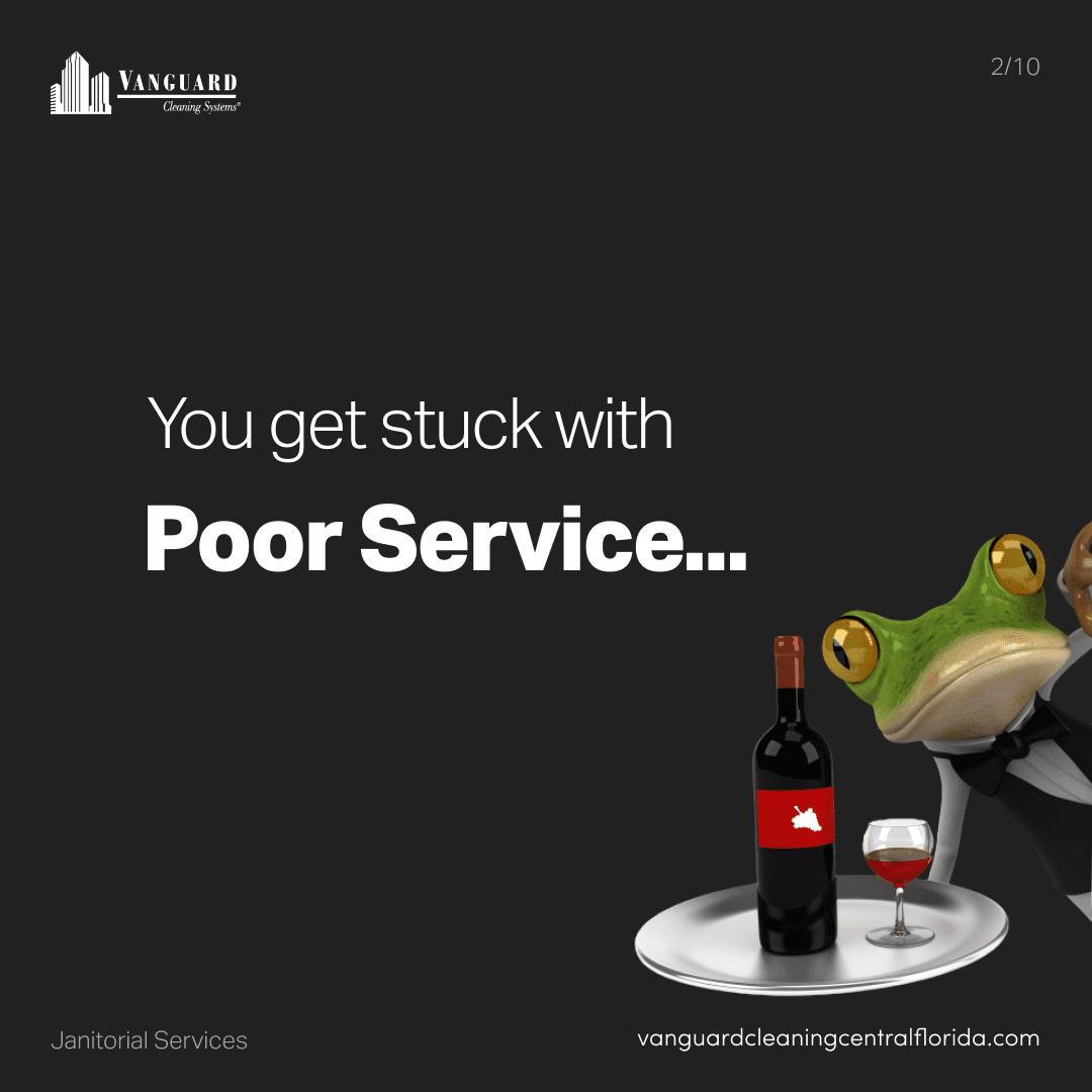 You get stuck with poor service