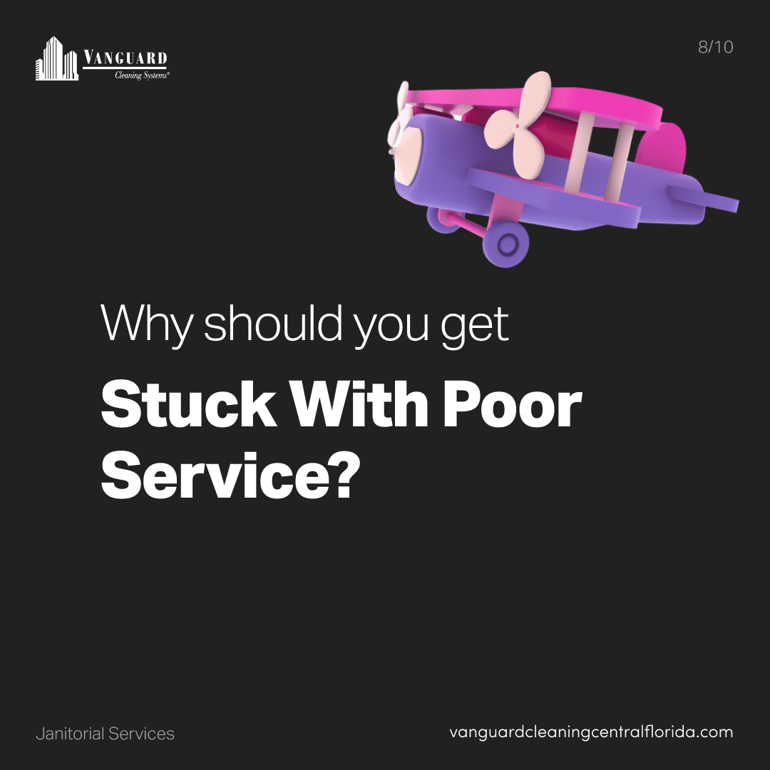 Why should you get stuck with poor janitorial service?