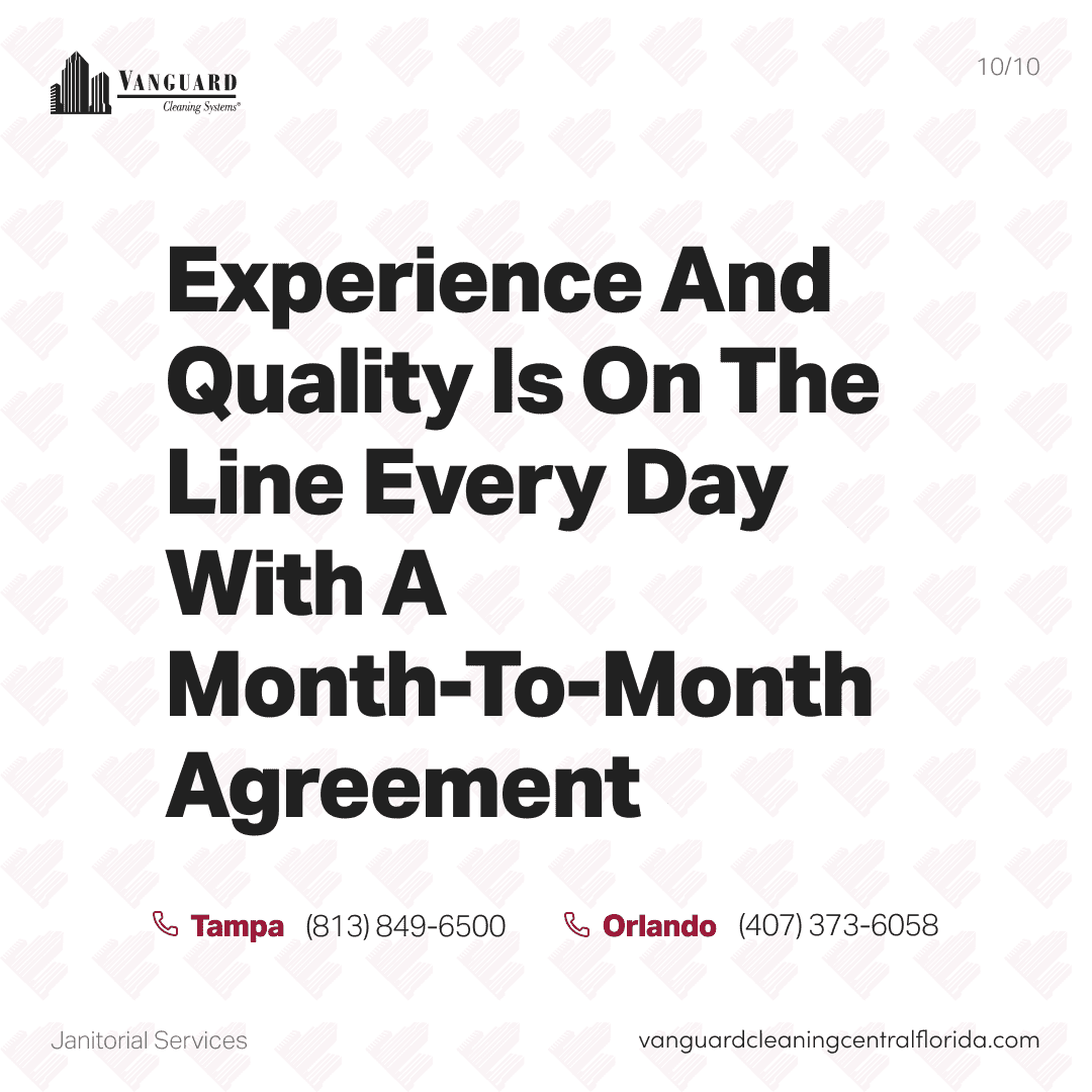 Experience and quality is on the line every day with a month-to-month agreement