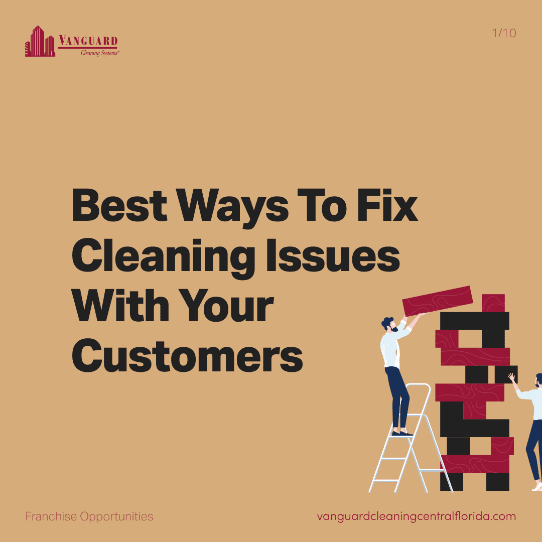 Best ways to fix cleaning issues with your customers