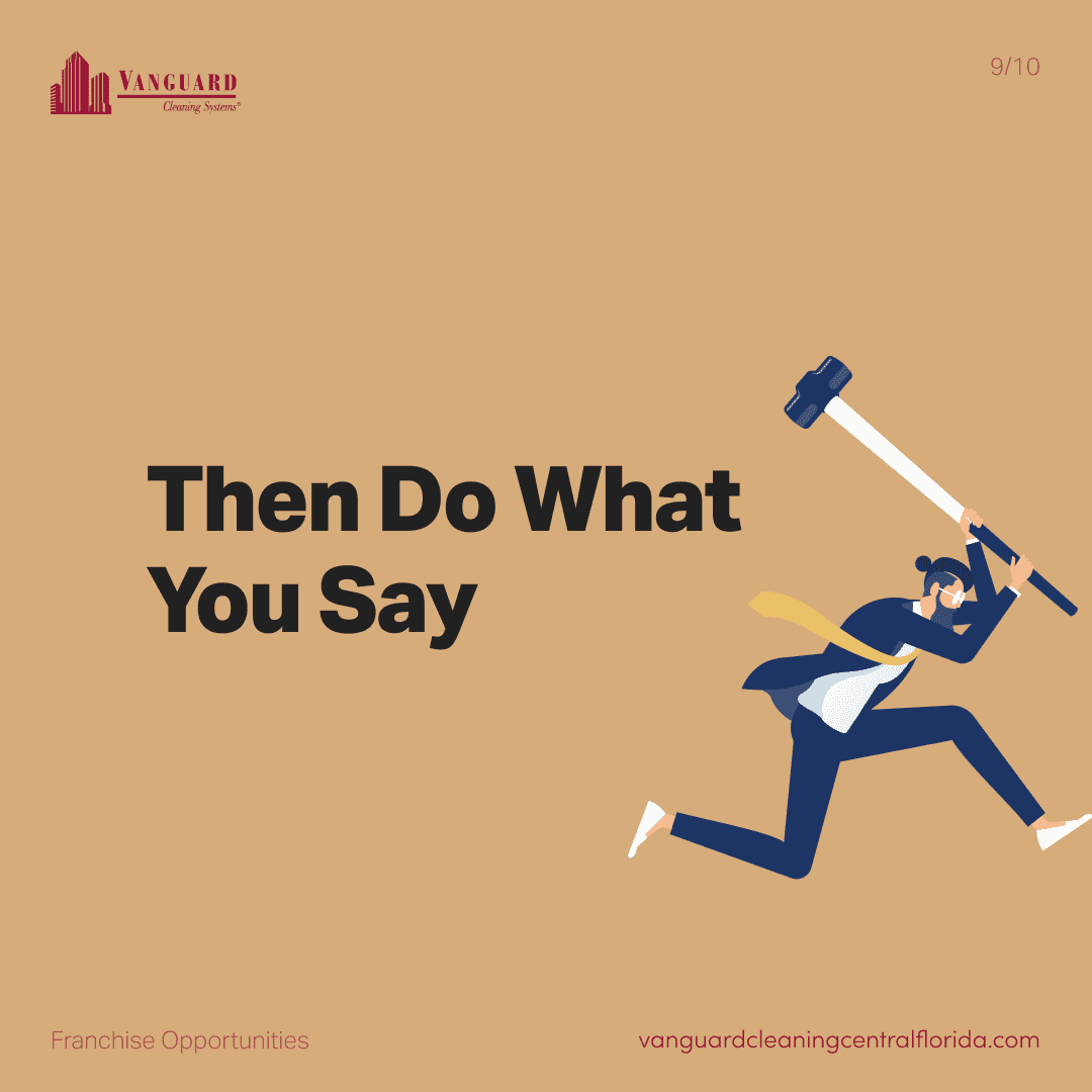 Then do what you say
