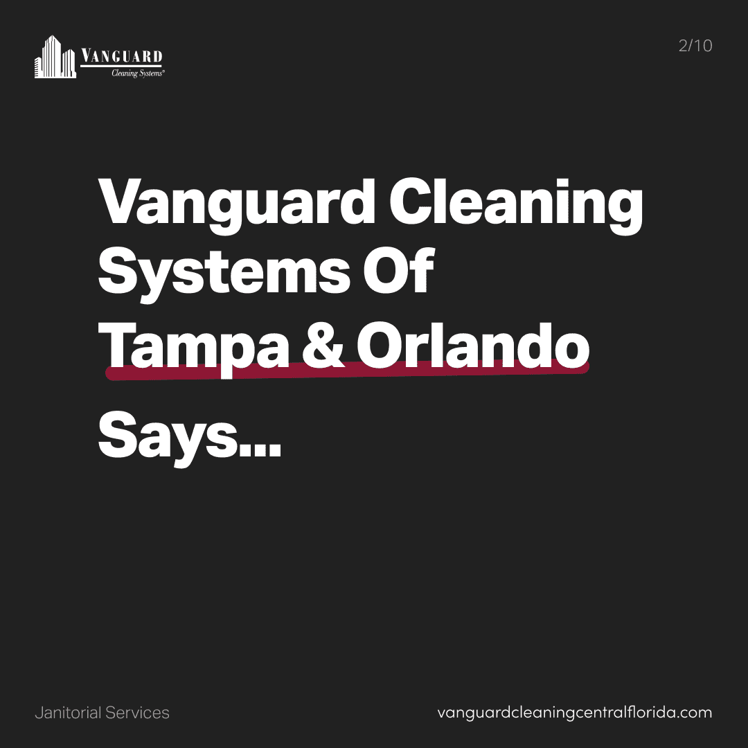 Vanguard Cleaning Systems of Tampa & Orlando says...