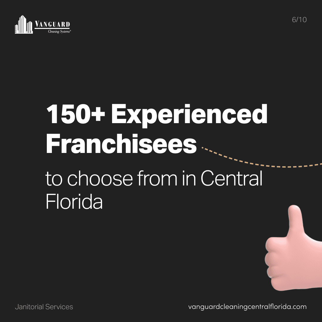 Over 150 experienced franchisees to choose from in Central Florida