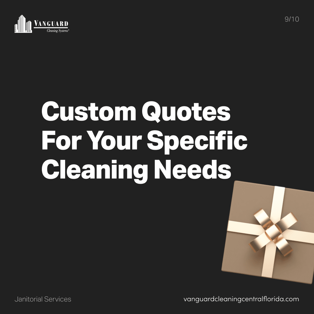 Custom quotes for your specific cleaning needs