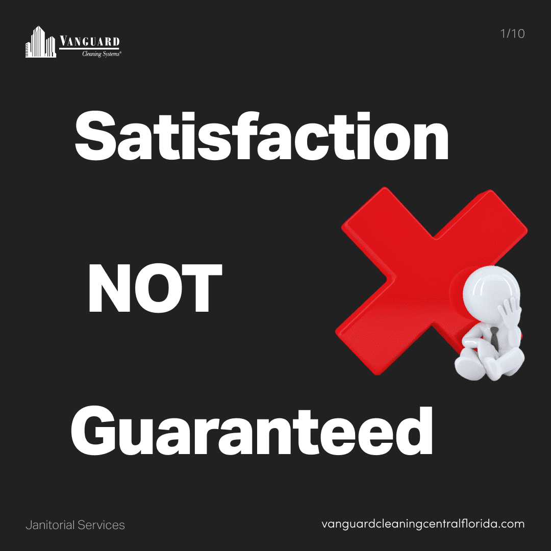 What does a satisfaction guarantee mean in the janitorial cleaning industry?