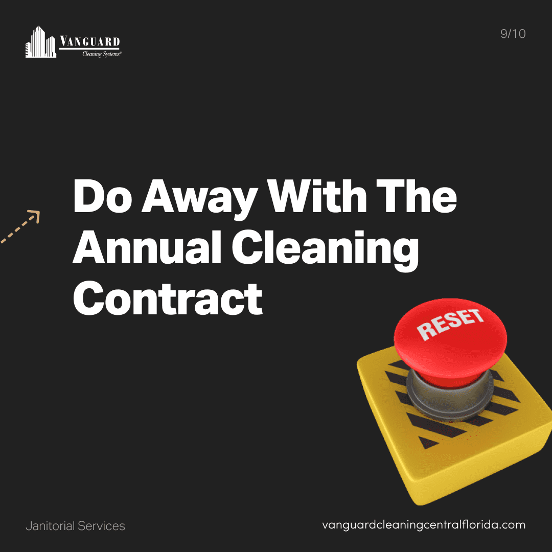 Do away with the annual cleaning contract