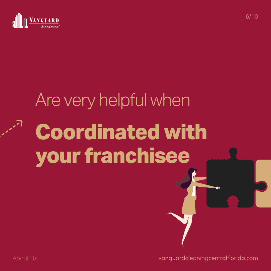Are very helpful when coordinated with your franchisee