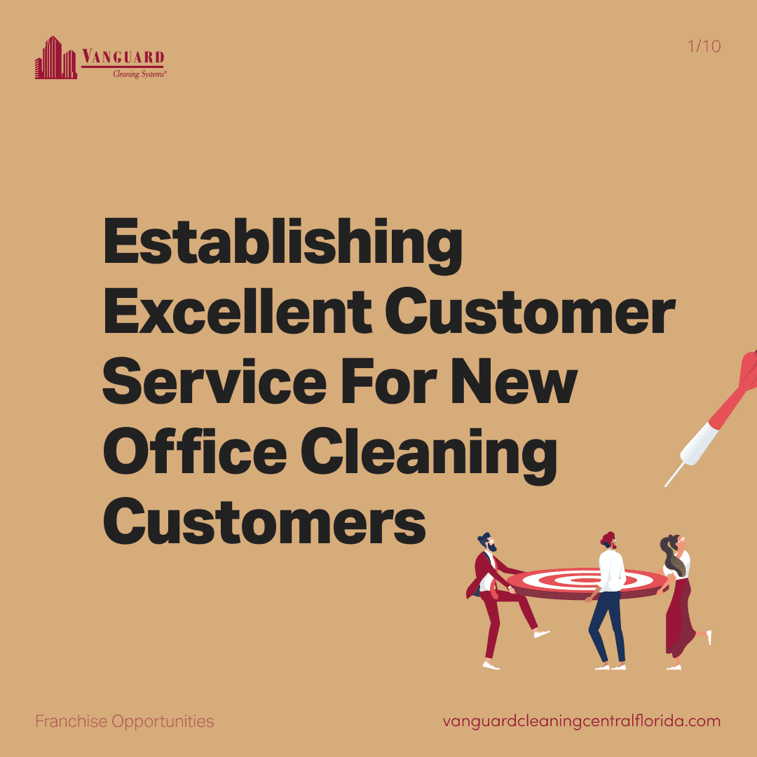Establishing excellent customer service for new office cleaning customers