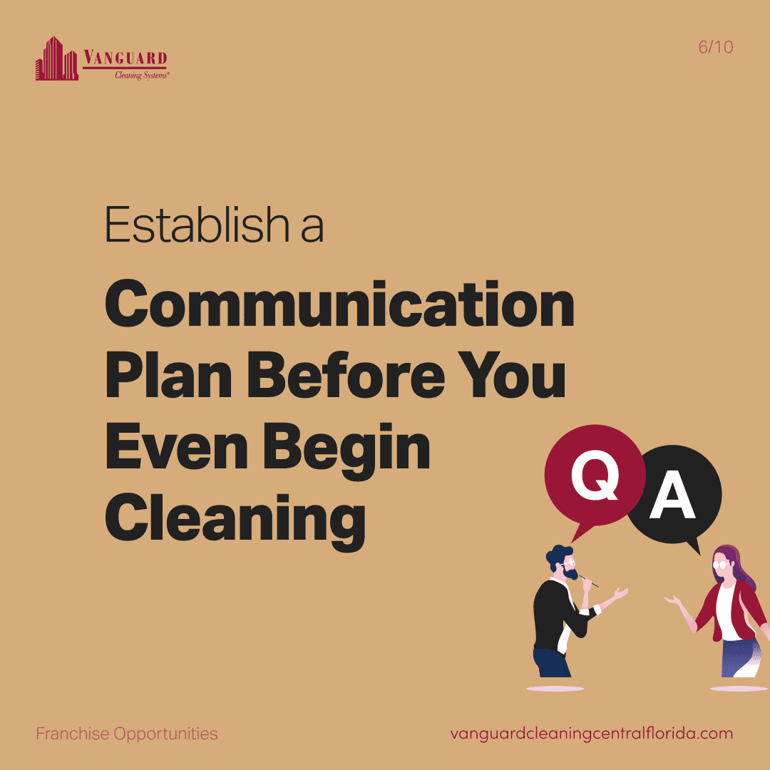 Establish a communication plan before you even begin cleaning