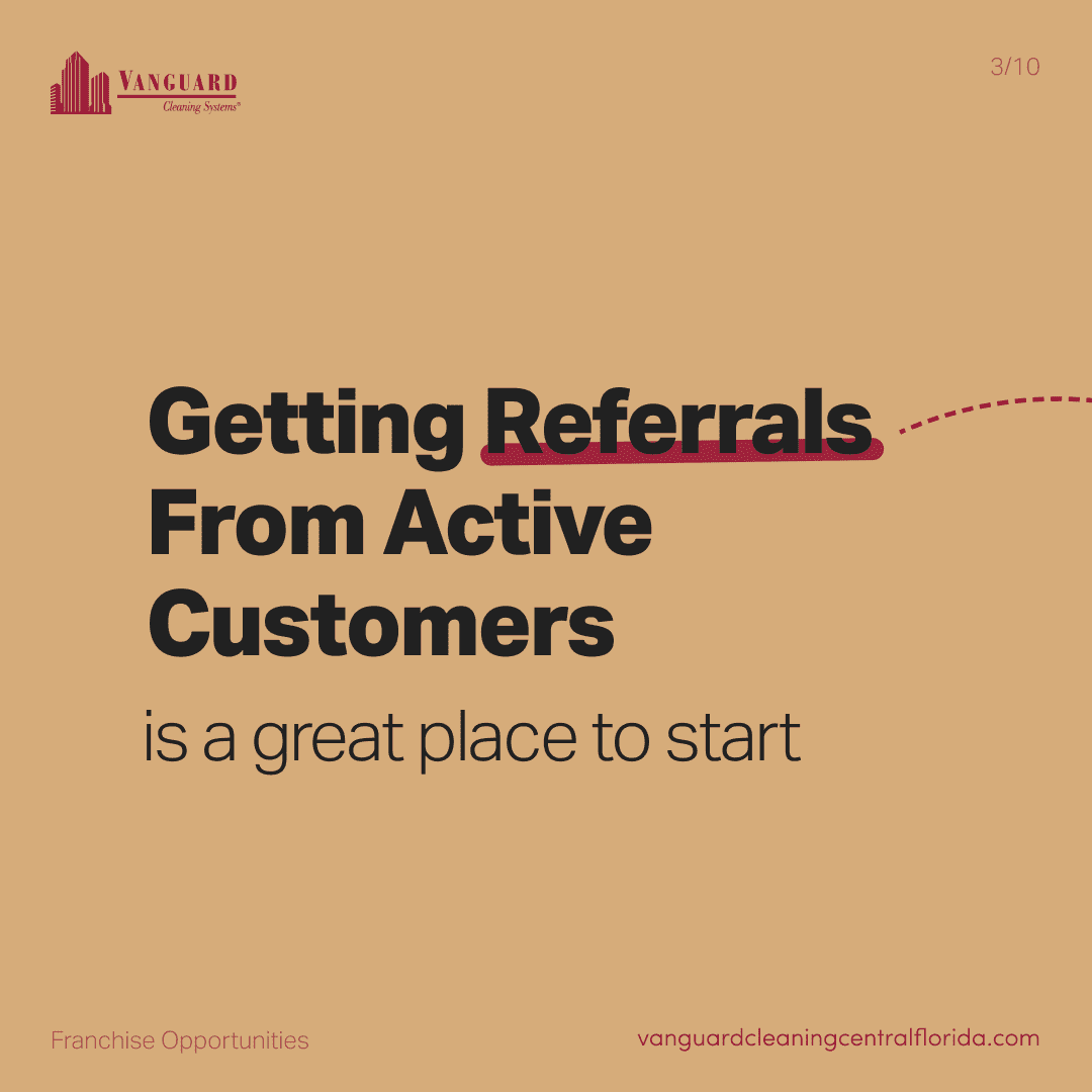 Getting referrals from active customers is a great place to start