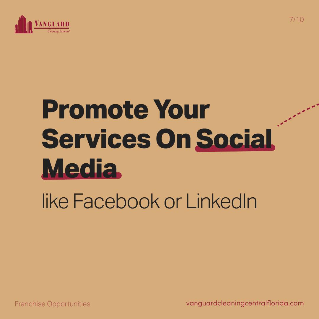 Promote your services on social media like Facebook or LinkedIn