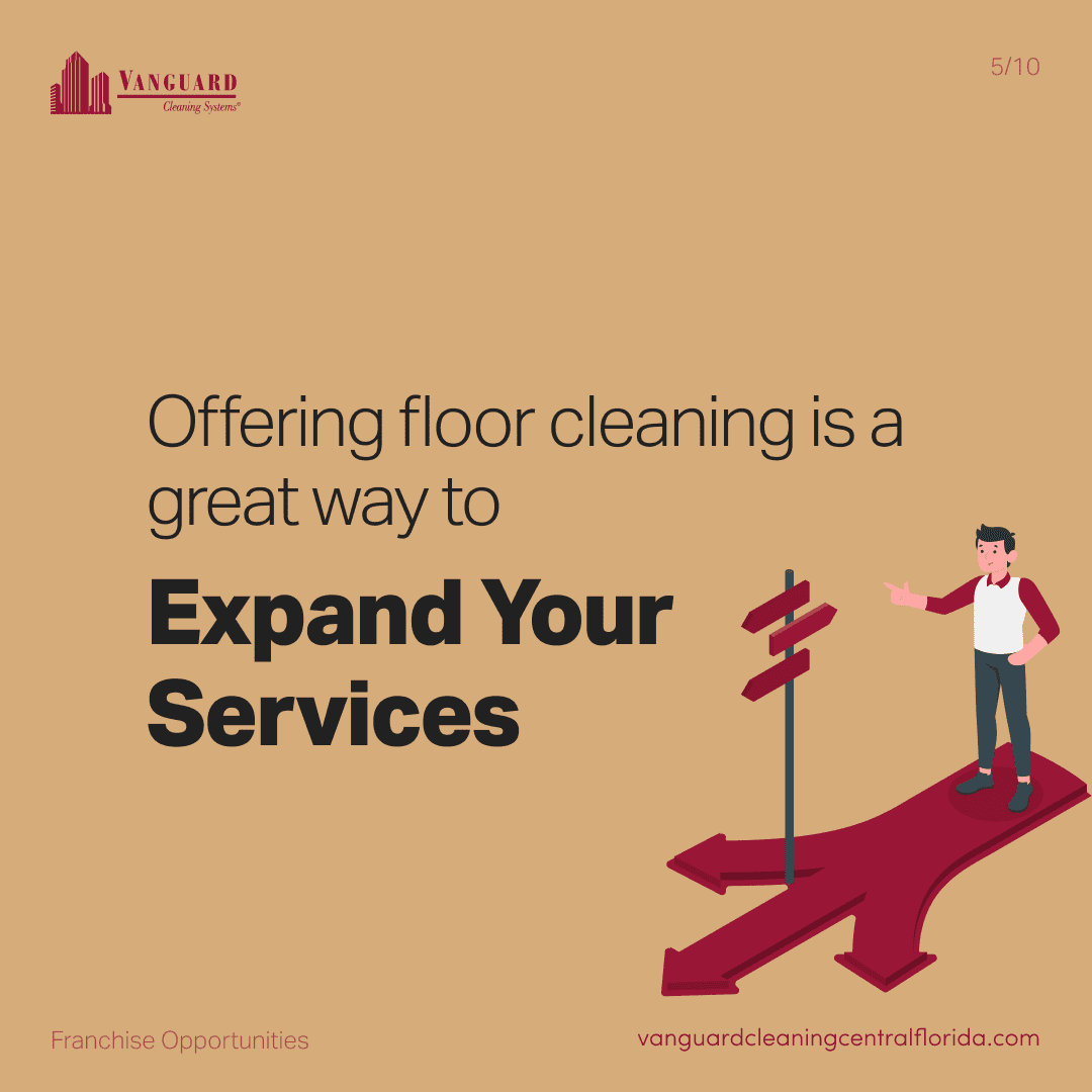 Offering floor cleaning is a great way to expand your services