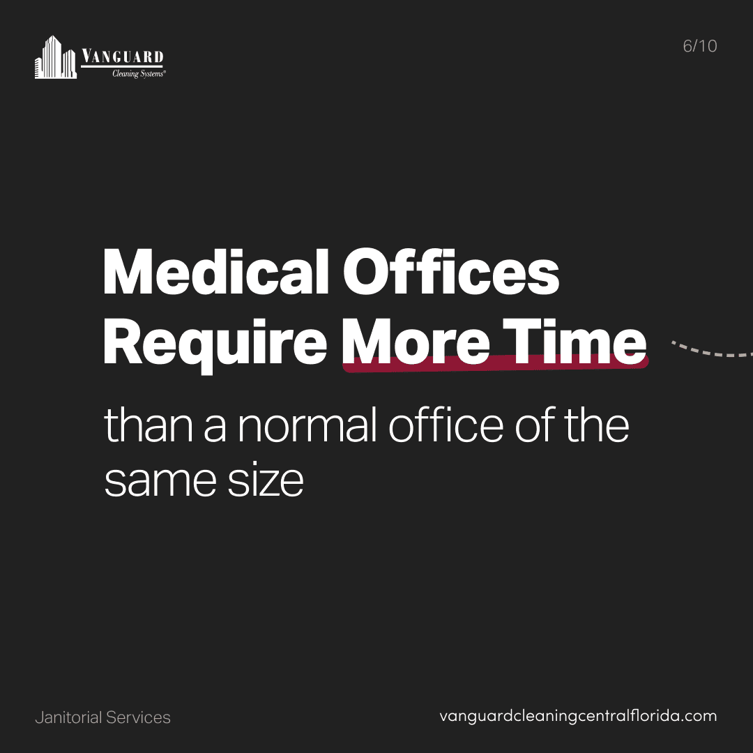 Medical offices require more time to clean than normal offices