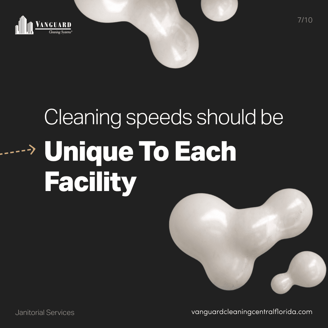 Cleaning speeds should be unique to each facility