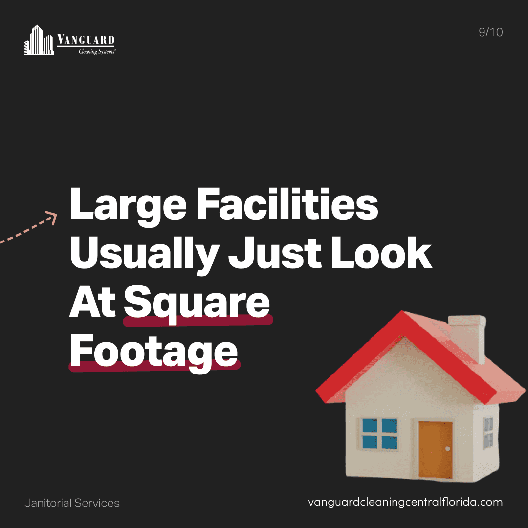 Large facilities usually just price cleaning based on square footage