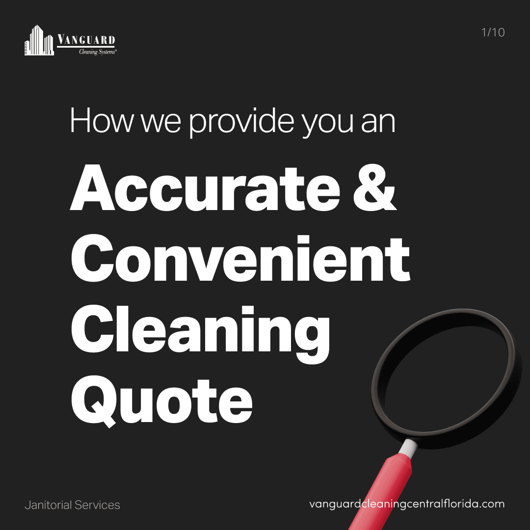 How we provide you an accurate and convenient janitorial cleaning quote?
