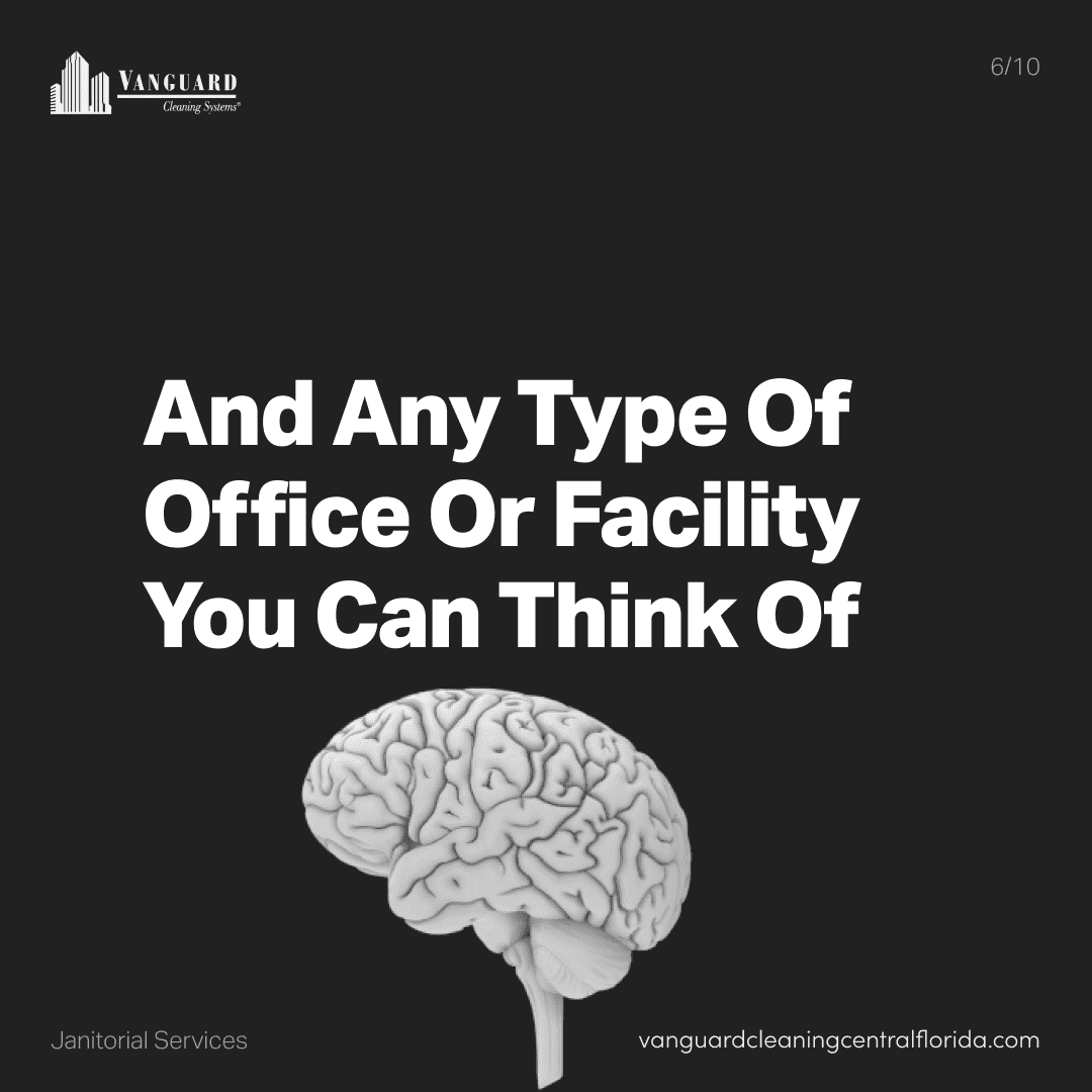 And any type of office or facility you can think of