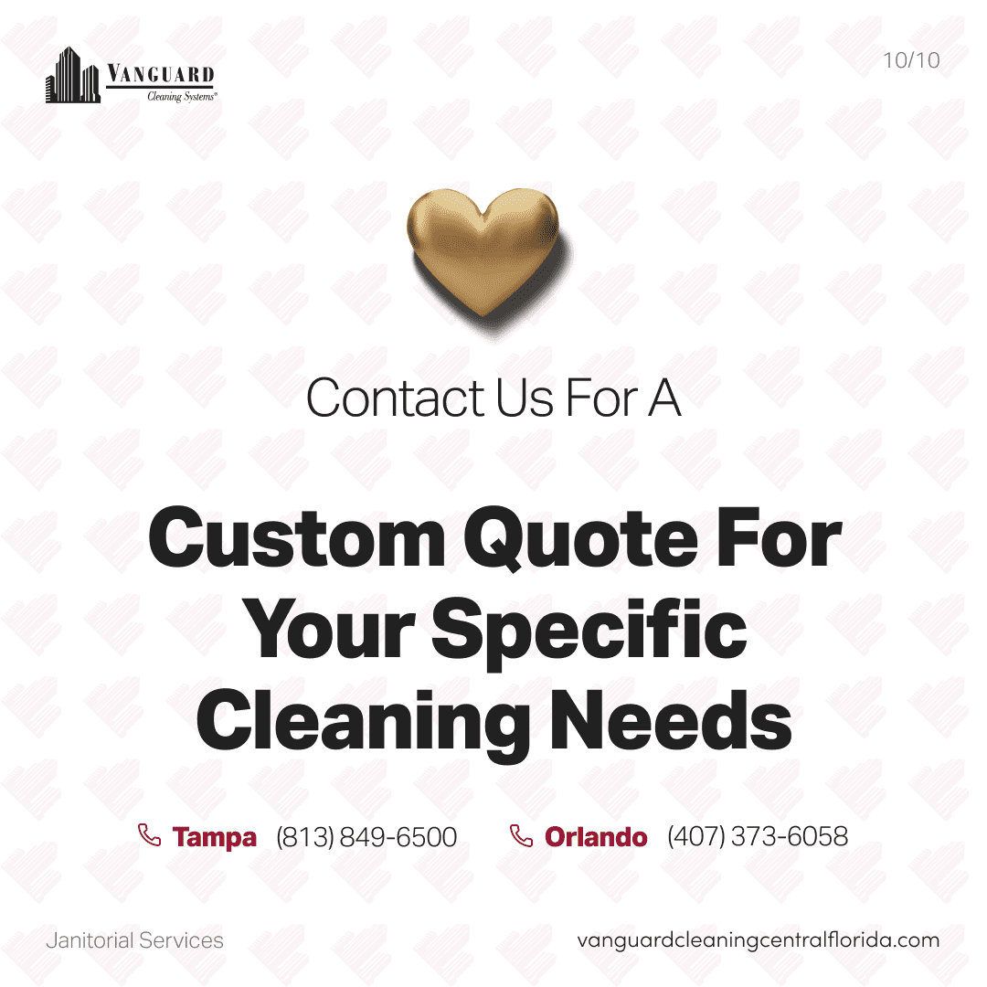 Contact us for a custom quote for your specific cleaning needs