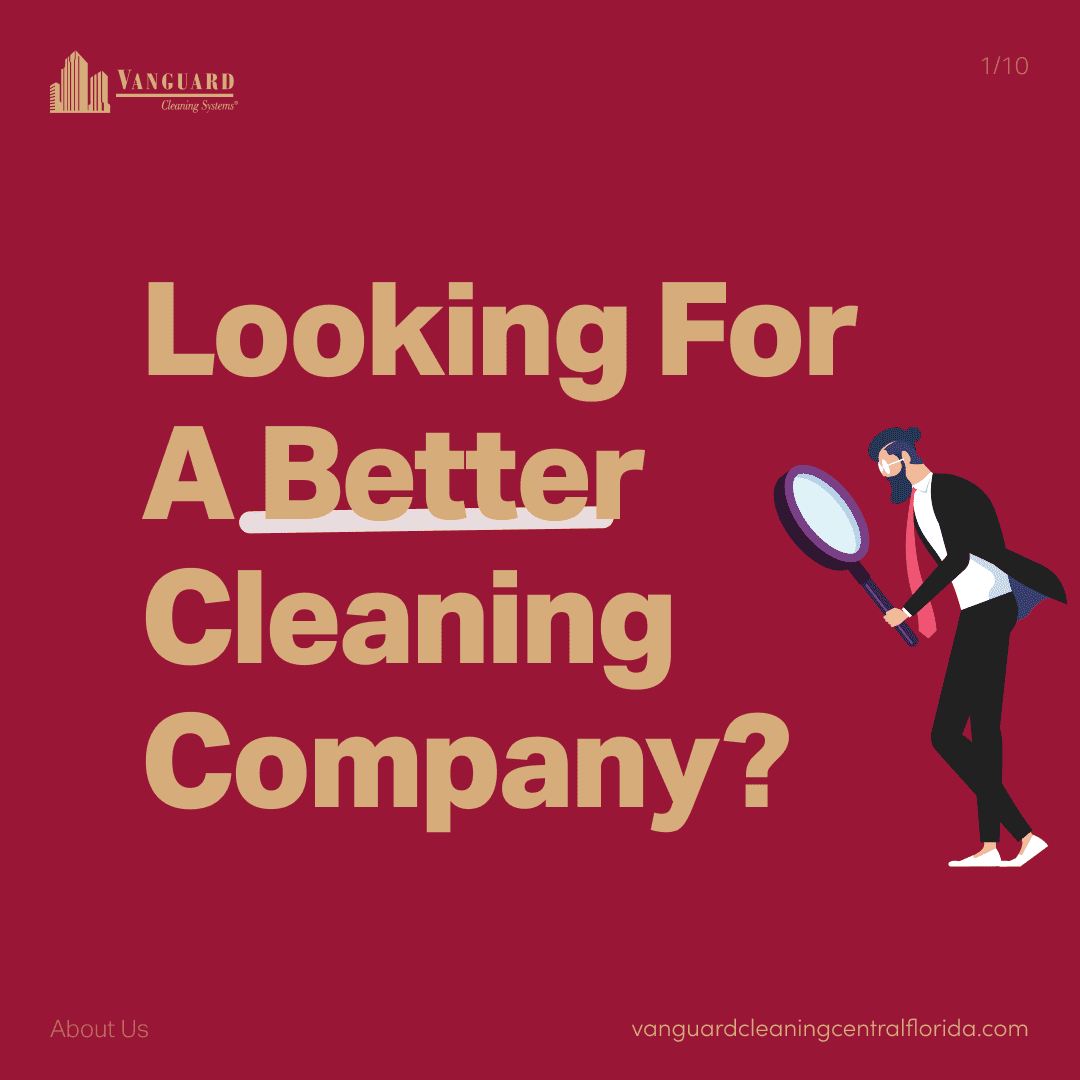 Looking for a better cleaning company?