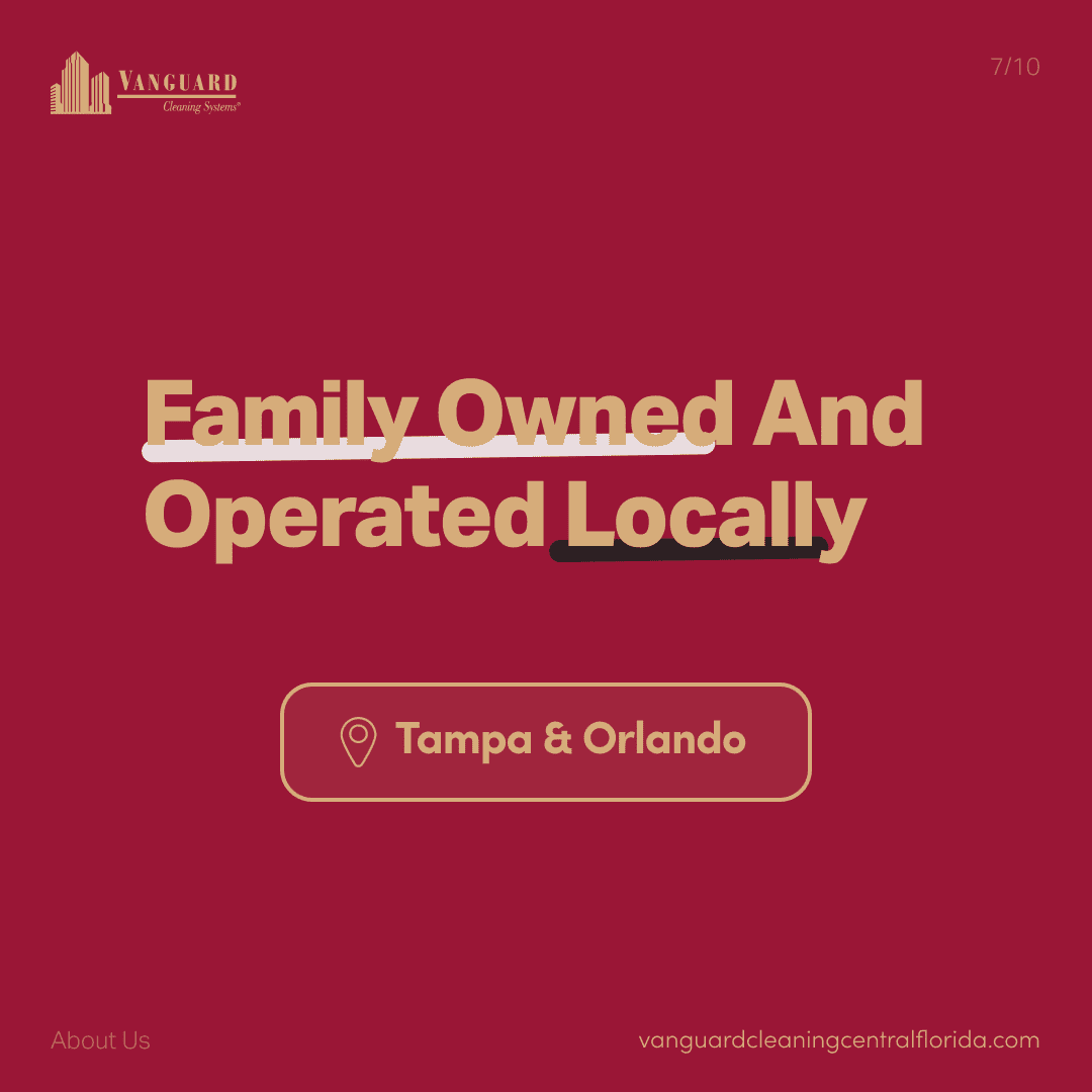 Family owned and operated locally in Tampa and Orlando