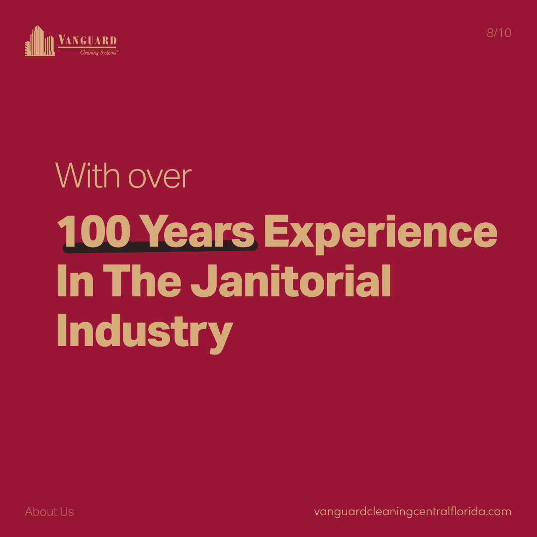 With over 100 years of experience in the janitorial industry
