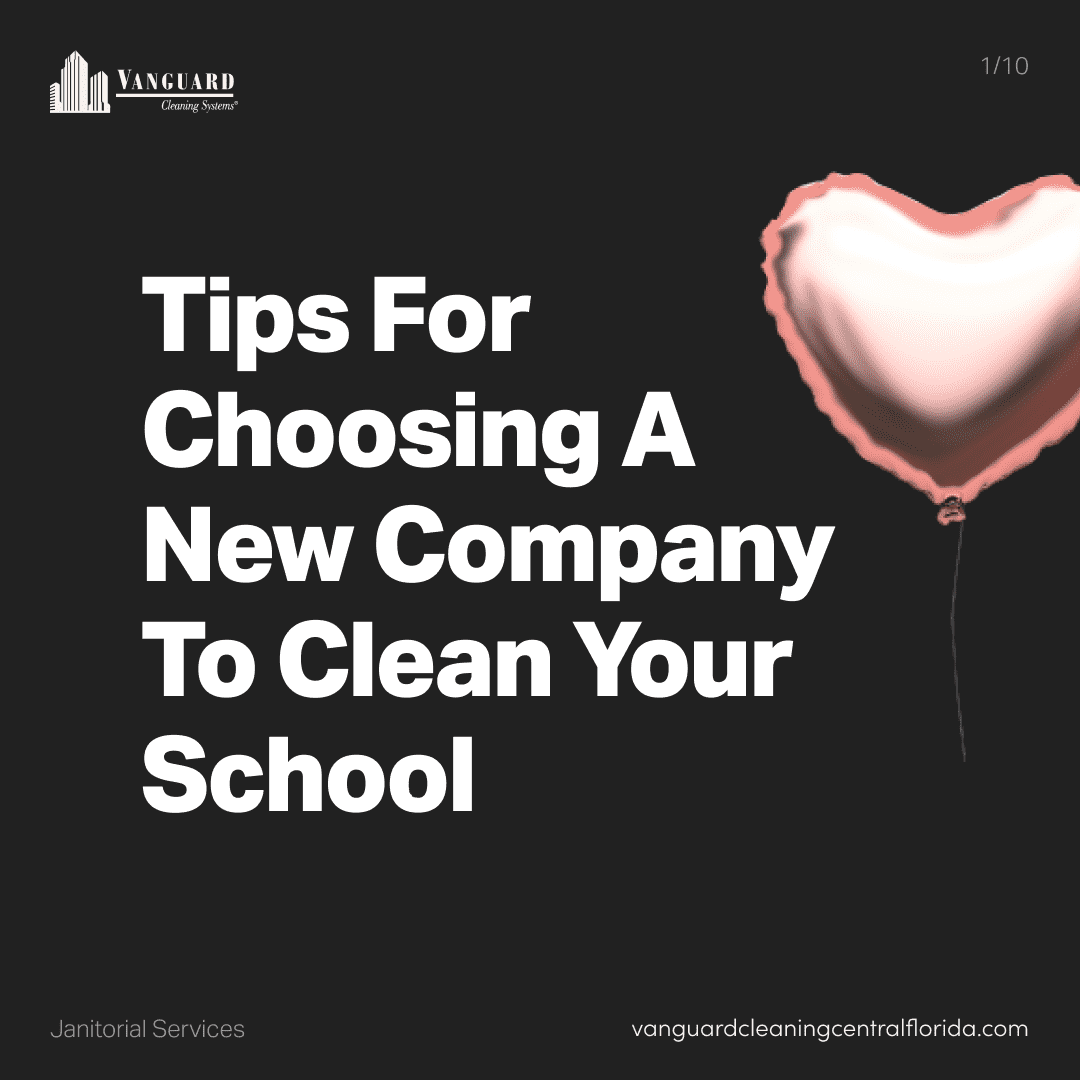 Tips for choosing a new company to clean your school
