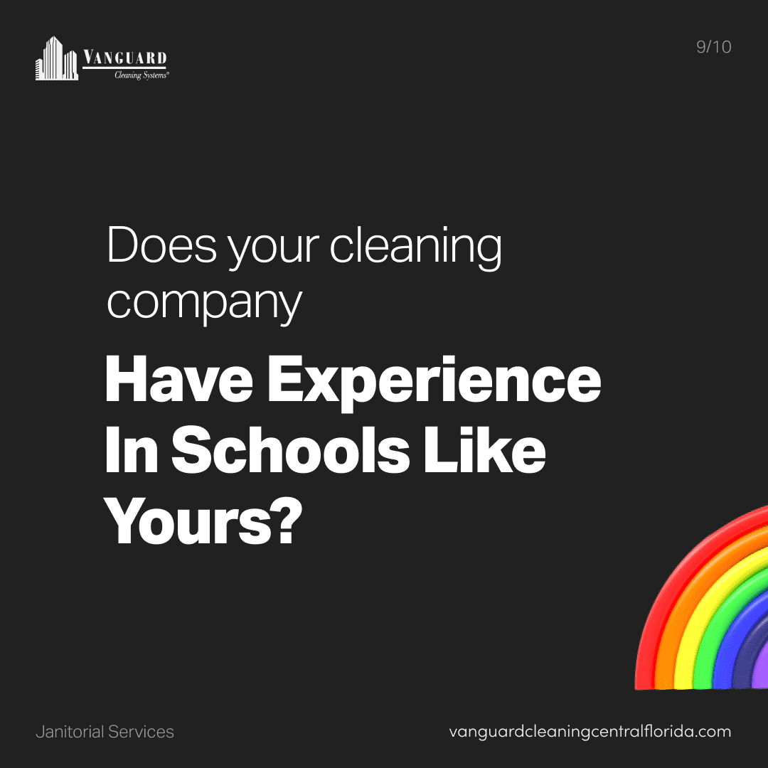 Does your cleaning company have experience in schools like yours?