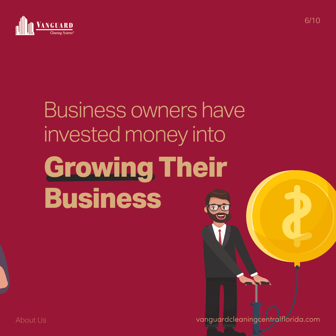 Business owners have invested money into growing their business