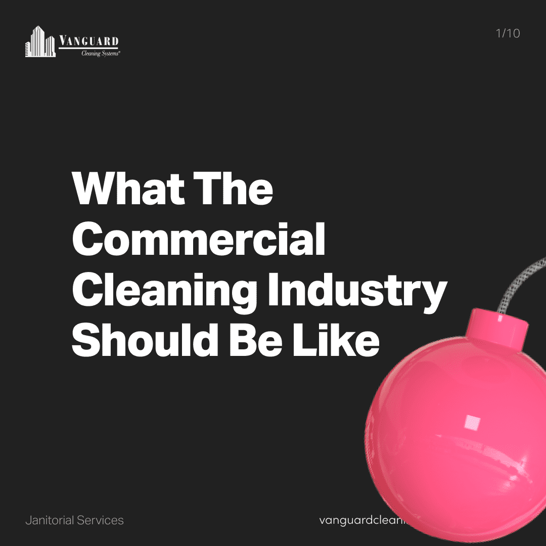 What the commercial cleaning industry should be like
