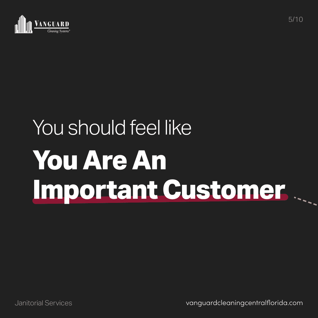 You should feel like you're an important customer