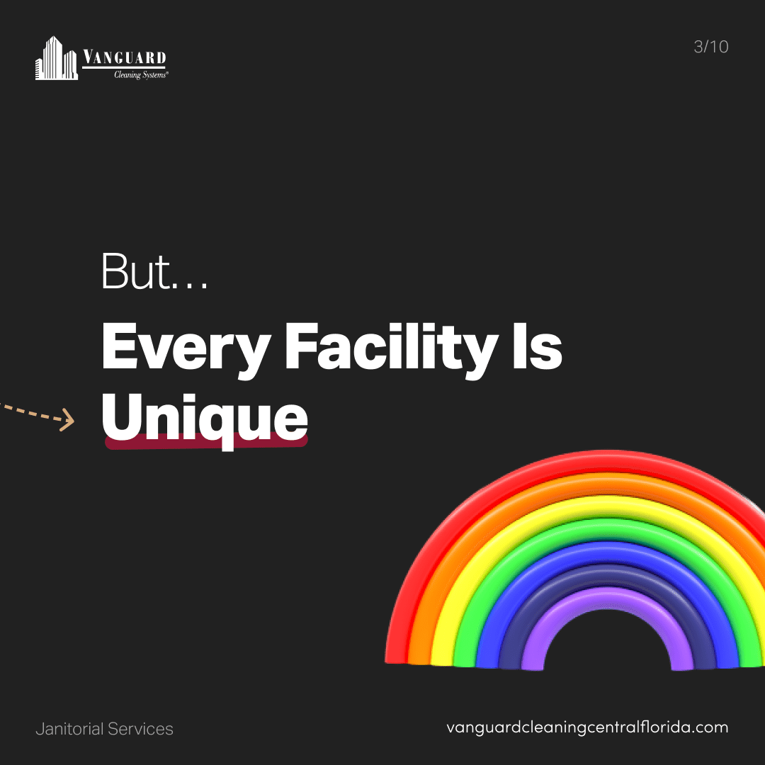 But, every facility is unique