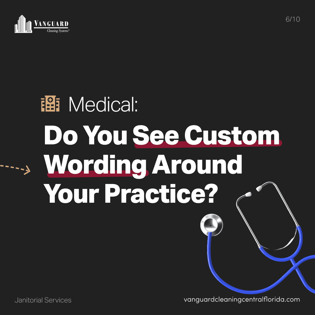 Medical: Do you see custom wording around your practice?