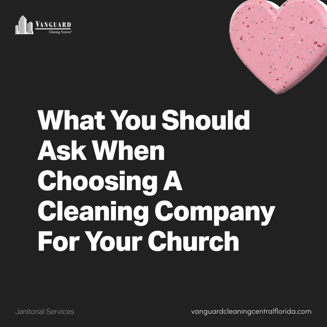 What you should ask when choosing a cleaning company for your church