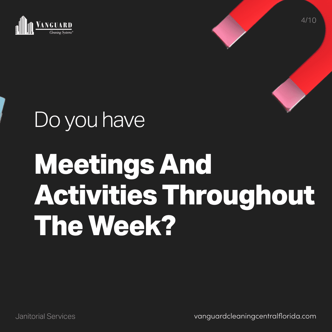 Do you have meetings and activities throughout the week?