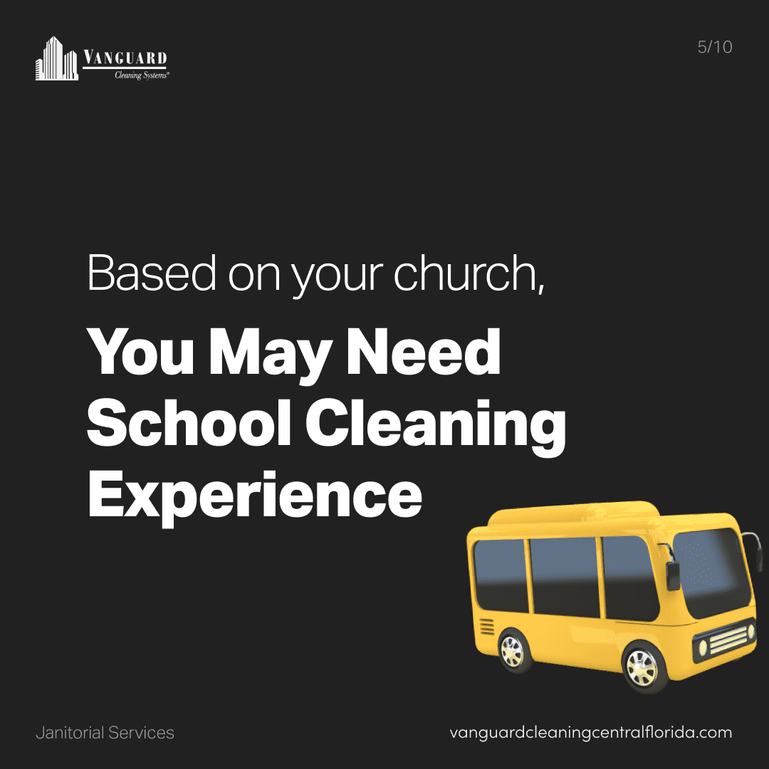 Based on your church you may need school cleaning experience as well