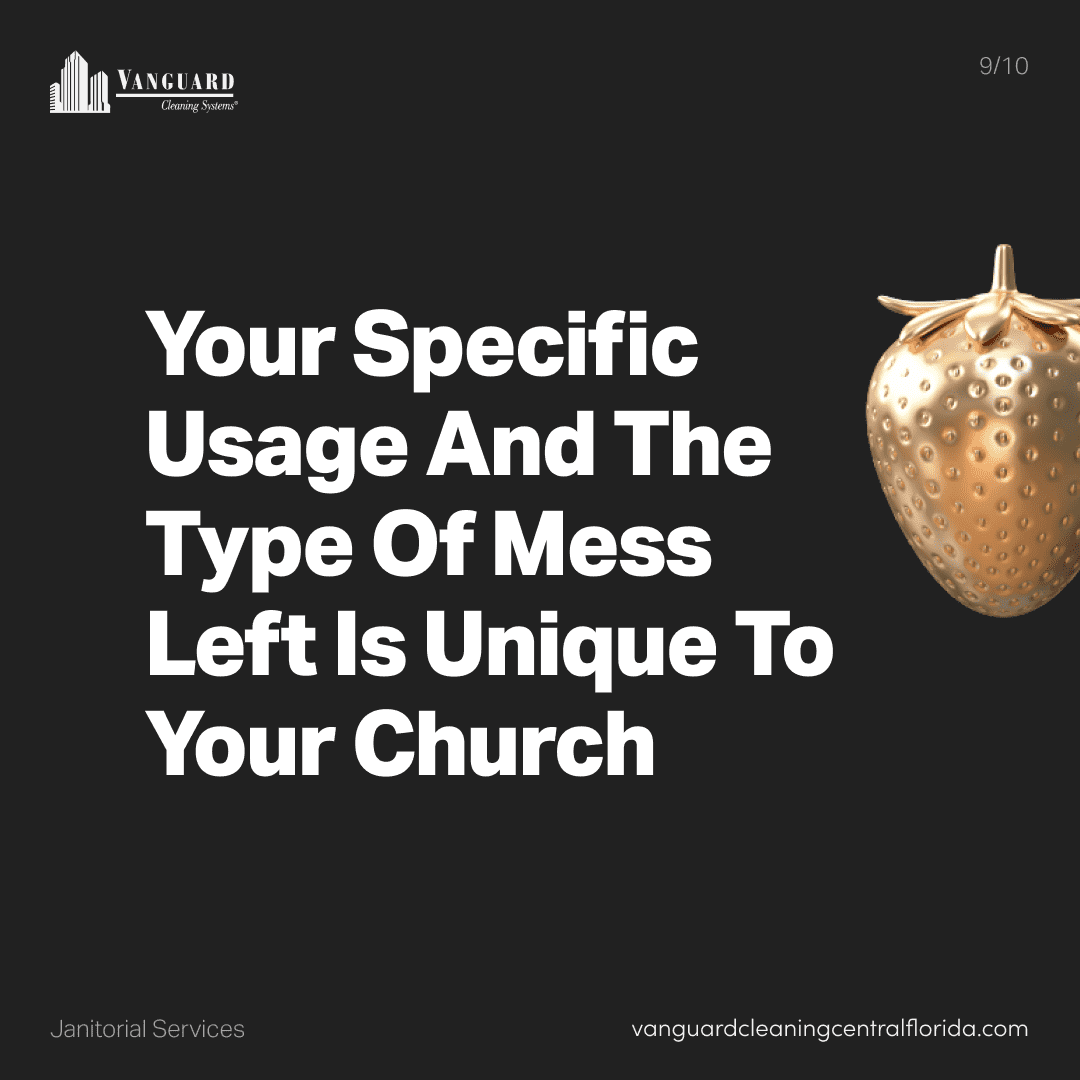 Your specific usage and the type of mess left if unique to your church