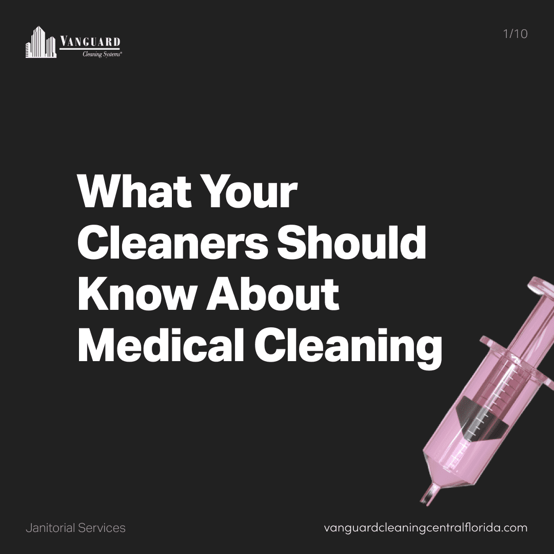 What your cleaners should know about medical cleaning