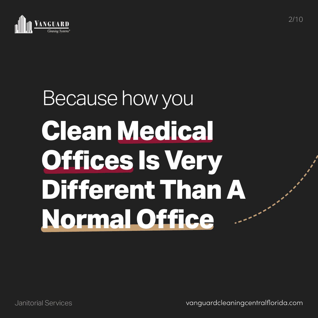 Because how you clean medical offices is very different than normal office cleaning