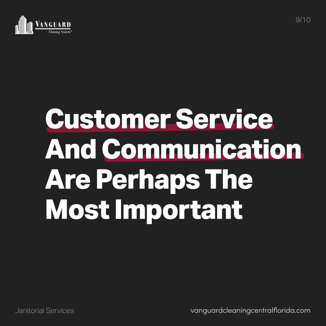 Customer service and communication are perhaps the most important