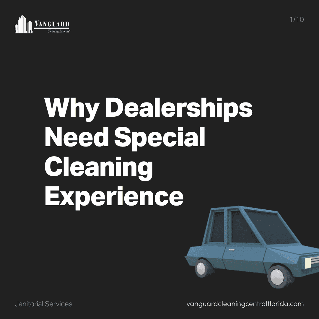 Why dealerships needs special cleaning experience