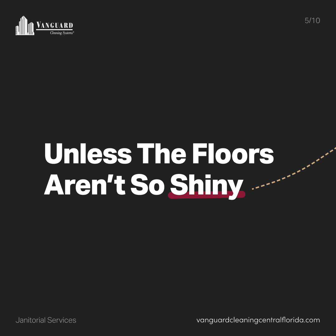 Unless the floors aren't so shiny