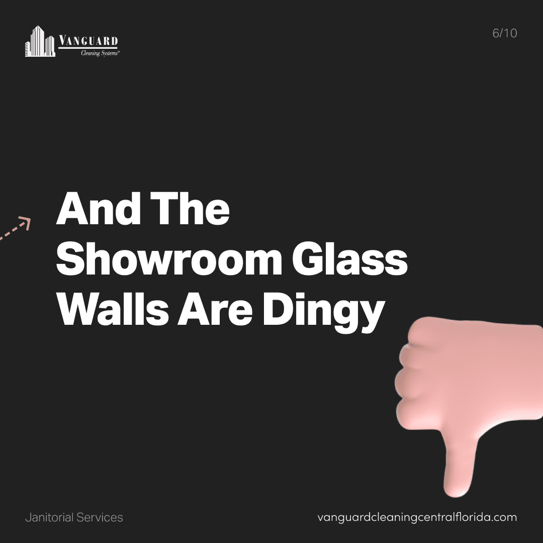 And the showroom glass walls are dingy