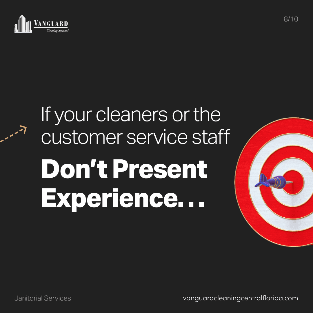 If your cleaning or customer service staff don't present experience